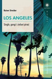 Los Angeles. Single, gangi i zieloni piraci